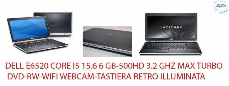 DELL E6520 CORE I5 15.6 6 GB-500HD  3.2 GHZ MAX TURBO DVD-RW-WIFI WEBCAM-TASTIERA RETRO ILLUMINATA