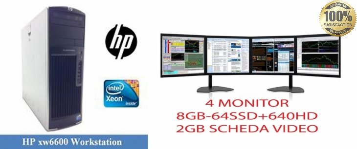 HP Workstation xw6600 (Quad-Core Xeon E5450) 3.0GHz, 8 GB RAM- 64ssd + 640 GB HDD SCHEDA VIDEO DA 2GB +4 MONITOR DA 22""