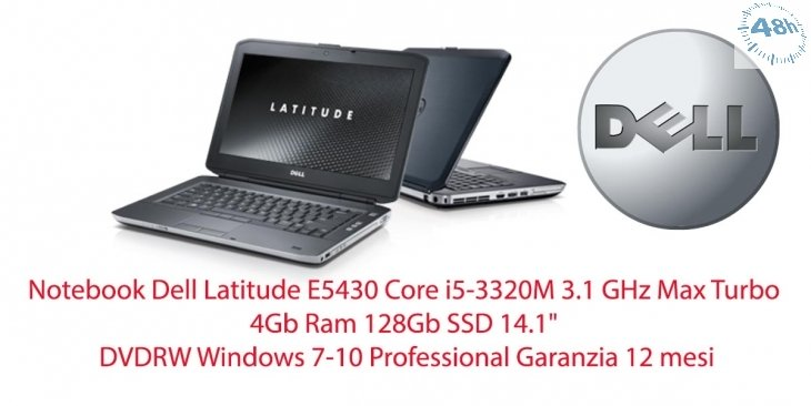 "Notebook Dell Latitude E5430 Core i5-3320M 3.1 GHz Max Turbo 4Gb Ram 128Gb SSD 14.1"" DVDRW Windows 7-10 Professional Garanzia 12 mesi"