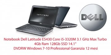 "Notebook Dell Latitude E5430 Core i5-3320M -3340M 3.1 GHz Max Turbo 4Gb Ram 128Gb SSD 14.1"" DVD-RW Windows 7-10 Professional Garanzia 12 mesi- GRADO A++"