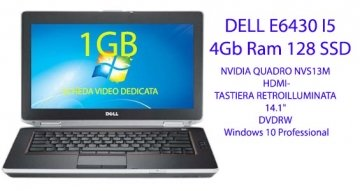 "Notebook Dell Latitude E6430 Core i5-3320-3340M 3.4 GHz(max turbo)  4Gb Ram 128 SSD 1GB SCHEDA VIDEO DEDICATA NVIDIA QUADRO NVS13M  HDMI-14.1"" DVDRW Windows 10 Professional"