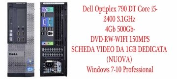 PC Dell Optiplex 790 DT Core i5-2400 3.1GHz 4Gb 500Gb-DVD-RW-WIFI 150+SCHEDA VIDEO DA 1GB DEDICATA (NUOVA) Mps-Windows 7-10 Professional